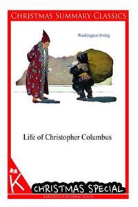 Life of Christopher Columbus [Christmas Summary Classics]