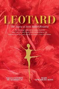Leotard. the Story of Jazz Ballet Rodney