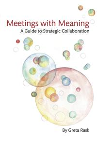 Meetings with meaning : a guide to strategic collaboration