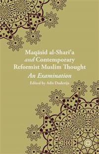 Maqasid al-Shari'a and Contemporary Reformist Muslim Thought