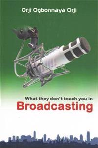 What They Don't Teach You in Broadcasting
