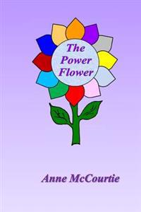 The Power Flower