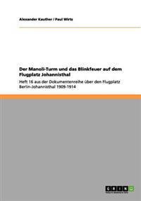 Der Manoli-Turm Und Das Blinkfeuer Auf Dem Flugplatz Johannisthal