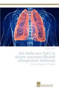 Die Rolle Von Tyk2 in Einem Murinen Modell Allergischen Asthmas