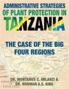 Administrative Strategies of Plant Protection in Tanzania: The Case of the Big Four Regions