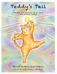 Teddy's Tail: The Wit and Wisdom of an F.O.T (Fat Orange Tabby)