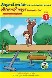 Jorge El Curioso Se Divierte Haciendo Gimnasia/Curious George Gymnastics Fun Bilingual