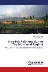 Indo-Pak Relations During the Musharraf Regime