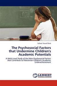 The Psychosocial Factors That Undermine Children's Academic Potentials