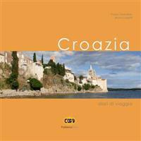 Croazia: Diari Di Viaggio