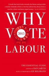 Why vote labour 2015 - the essential guide