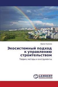 Ekosistemnyy Podkhod K Upravleniyu Stroitel'stvom