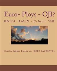 Euro- Ploys - Oji?: Dicta. Amen - C-Jazz. (R)(C)(TM).