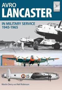Avro Lancaster 1945-1964: In British, Canadian and French Military Service