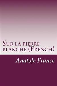 Sur La Pierre Blanche (French)