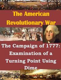 The Campaign of 1777: Examination of a Turning Point Using Dime