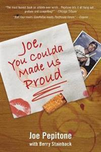 Joe, You Coulda Made Us Proud