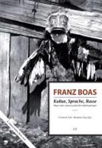 Franz Boas - Kultur, Sprache, Rasse