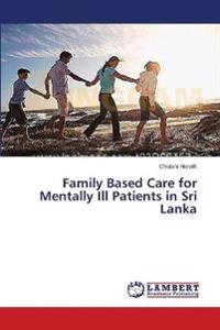 Family Based Care for Mentally Ill Patients in Sri Lanka