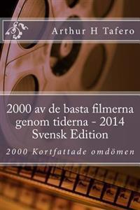 2000 AV de Basta Filmerna Genom Tiderna - 2014 Svensk Edition: 2000 Kortfattade Omdomen
