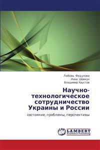 Nauchno-Tekhnologicheskoe Sotrudnichestvo Ukrainy I Rossii