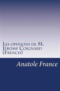 Les Opinions de M. Jérôme Coignard (French)