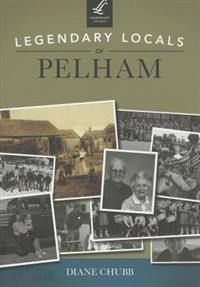 Legendary Locals of Pelham