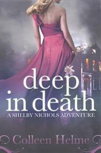 Deep in Death: A Shelby Nichols Adventure