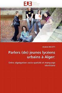 Parlers (de) Jeunes Lyceens Urbains a Alger: