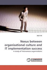Nexus Between Organisational Culture and It Implementation Success