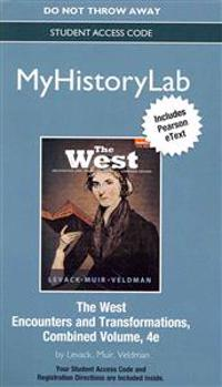 New Mylab History with Pearson Etext -- Standalone Access Card -- For the West: Encounters and Transformation, Combined Volume