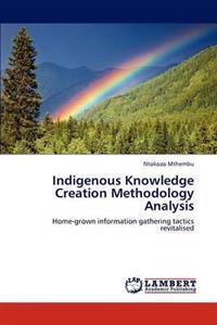 Indigenous Knowledge Creation Methodology Analysis
