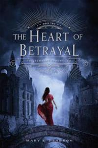 The Heart of Betrayal: The Remnant Chronicles: Book Two