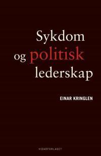 Sykdom og politisk lederskapz - Einar Kringlen pdf epub