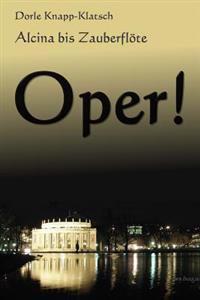 Alcina Bis Zauberfloete: Spannende Opernhandlungen in Kurzfassung