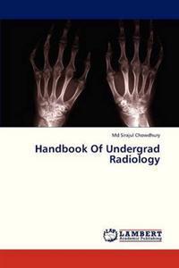Handbook of Undergrad Radiology