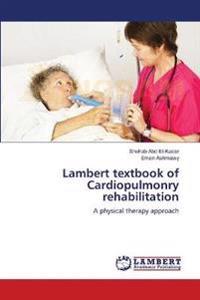 Lambert Textbook of Cardiopulmonry Rehabilitation