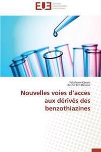 Nouvelles Voies D Acces Aux Derives Des Benzothiazines