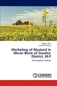 Marketing of Mustard in Morar Block of Gwalior District, M.P