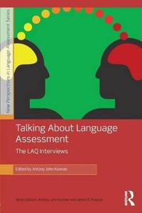 Talking About Language Assessment: The LAQ Interviews