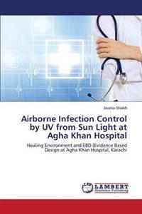 Airborne Infection Control by UV from Sun Light at Agha Khan Hospital