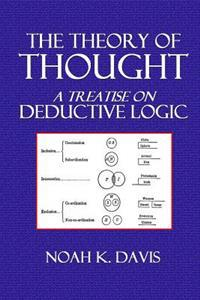 The Theory of Thought: A Treatise on Deductive Logic