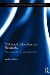 Childhood, Education and Philosophy