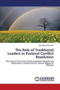 The Role of Traditional Leaders in Pastoral Conflict Resolution
