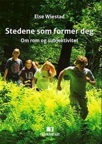 Stedene som former deg - Else Wiestad | Ridgeroadrun.org