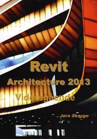Revit Architecture 2013 - Videregående