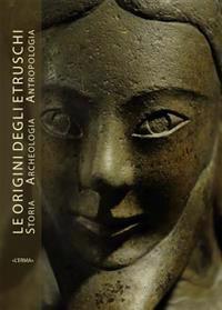 Origini Degli Etruschi. Storia Archeologia Antropologia (Le). Atti del Convegno