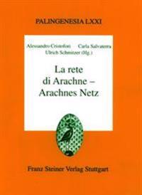 La Rete Di Arachne - Arachnes Netz. Beitrage Zu Antike, Edv Und Internet Im Rahmen Des Projekts Telemachos