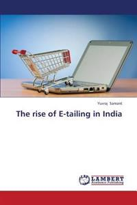 The Rise of E-Tailing in India