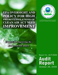 EPA Oversight and Policy for High Priority Violations of Clean Air ACT Need Improvement